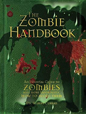 The Zombie Handbook: An Essential Guide to Zombies And, More Importantly, How to Avoid Them 9780764164095