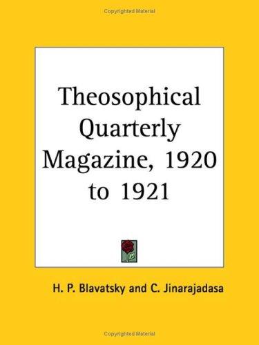 Theosophical Quarterly Magazine, 1920 to 1921 9780766152786