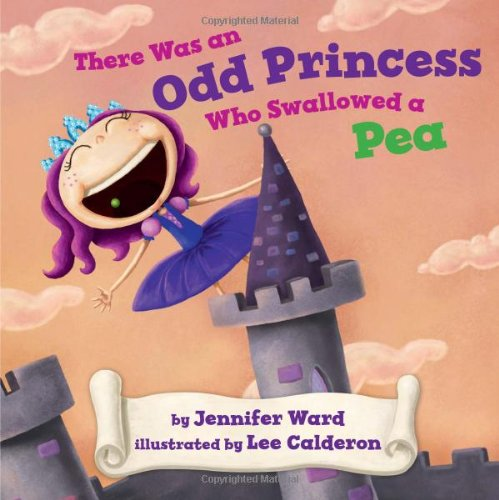 There Was an Odd Princess Who Swallowed a Pea 9780761458227