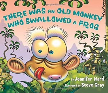 There Was an Old Monkey Who Swallowed a Frog 9780761455806