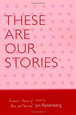 These Are Our Stories: Women's Stories of Abuse and Survival 9780761835844