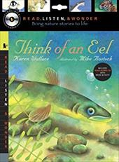 Think of an Eel with Audio, Peggable: Read, Listen & Wonder [With CD (Audio)] 2928935