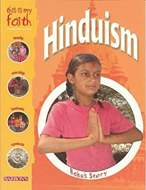 This Is My Faith: Hinduism 9780764134746