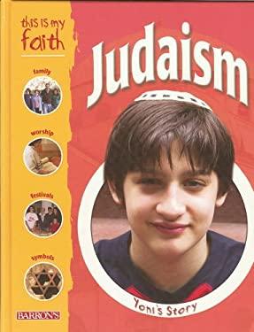 This Is My Faith: Judaism 9780764159671