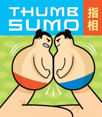Thumb Sumo [With 2 Plastic Sumo Wrestlers and Paperback Book]