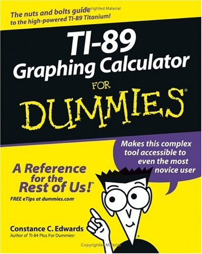 Ti-89 Graphing Calculator for Dummies 9780764589126