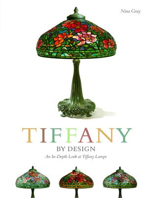 Tiffany by Design: An In-Depth Look at Tiffany Lamps 9780764324840