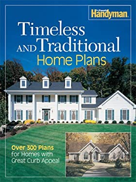 Timeless and Traditional Home Plans: Over 300 Plans for Homes with Great Curb Appeal 9780762106141