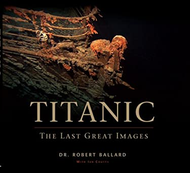Titanic: The Last Great Images 9780762435043