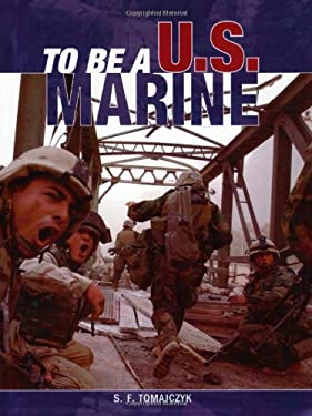 To Be A U.S. Marine 9780760317884