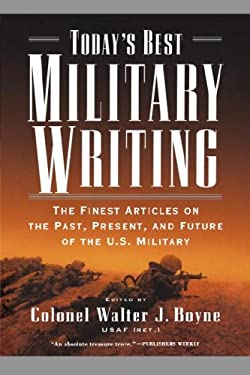 Today's Best Military Writing: The Finest Articles on the Past, Present, and Future of the U.S. Military 9780765308887