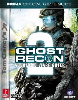 Tom Clancy's Ghost Recon Advanced Warfighter 2: Prima Official Game Guide 9780761556404