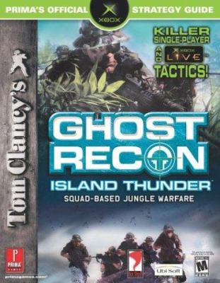 Tom Clancy's Ghost Recon: Island Thunder: Prima Official Strategy Guide 9780761543923