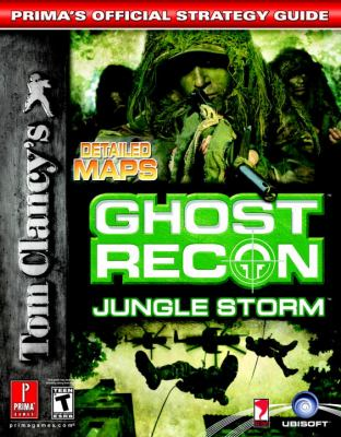 Tom Clancy's Ghost Recon: Jungle Storm: Prima's Official Strategy Guide 9780761545231