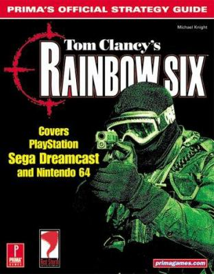 Tom Clancy's Rainbow Six: Prima's Official Strategy Guide 9780761530190