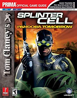 Tom Clancy's Splinter Cell: Pandora Tomorrow (Ps2/GC): Prima Official Game Guide 9780761547631