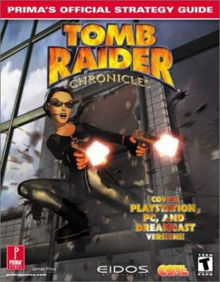Tomb Raider Chronicles: Prima's Official Strategy Guide James Price