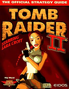 Tomb Raider II: Starring Lara Croft: The Official Strategy Guide 9780761511069