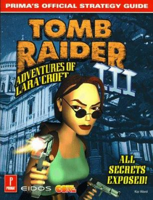 Tomb Raider III: Adventures of Lara Croft: Prima's Official Strategy Guide