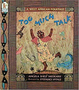 Too Much Talk: A West African Folktale 9780763603984