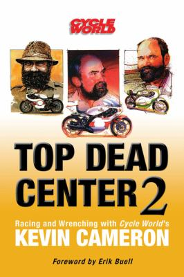 Top Dead Center 2: Racing and Wrenching with Cycle World's Kevin Cameron 9780760336083