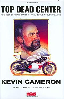 Top Dead Center: The Best of Kevin Cameron from Cycle World Magazine 9780760327272
