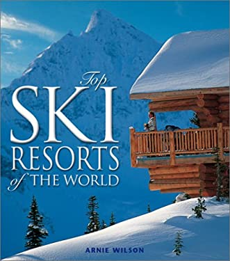 Top Ski Resorts of the World 9780764155451
