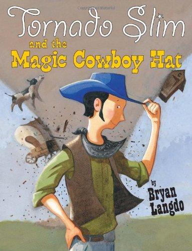Tornado Slim and the Magic Cowboy Hat 9780761459620