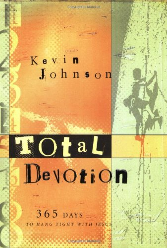 Total Devotion: 365 Days to Hang Tight with Jesus 9780764228841
