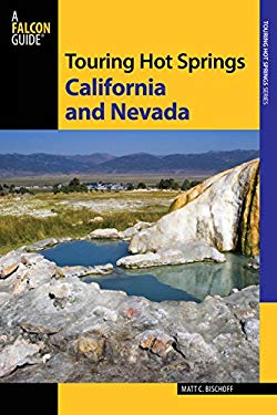 Touring Hot Springs California and Nevada, 3rd: A Guide to the Best Hot Springs in the Far West
