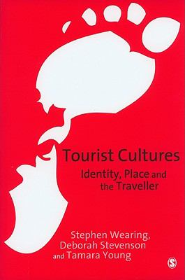 Tourist Cultures: Identity, Place and the Traveller 9780761949985