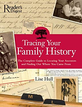 Tracing Your Family History: The Complete Guide to Locating Your Ancestors and Finding Out Where You Came from 9780762105731