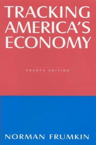 Tracking America's Economy, Fourth Edition 9780765612403