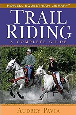 Trail Riding: A Complete Guide 9780764579134