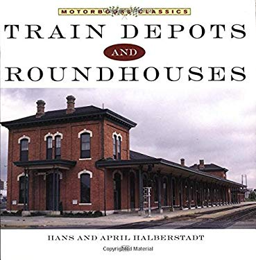 Train Depots and Roundhouses 9780760313510