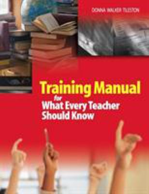 Training Manual for What Every Teacher Should Know 9780761939993