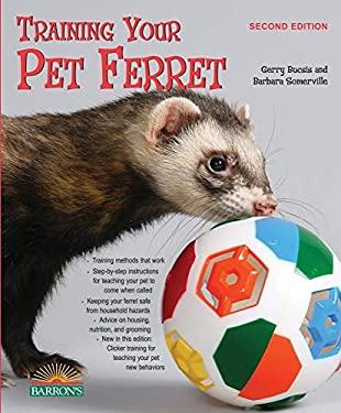 Training Your Pet Ferret 9780764142239
