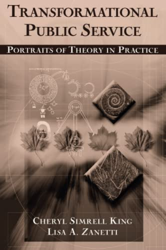 Transformational Public Service: Portraits of Theory in Practice 9780765609489