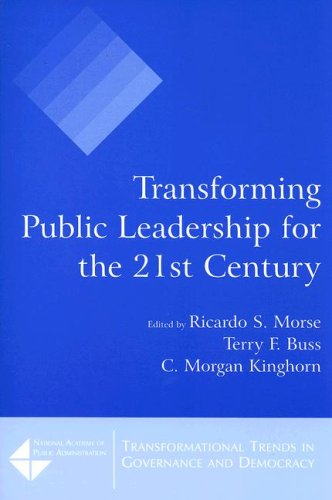 Transforming Public Leadership for the 21st Century 9780765620422