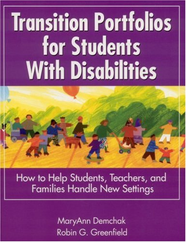 Transition Portfolios for Students with Disabilities: How to Help Students, Teachers, and Families Handle New Settings 9780761945840