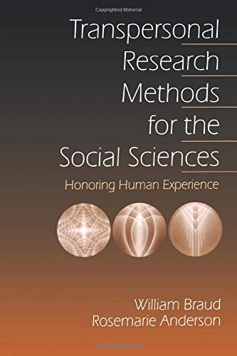 Transpersonal Research Methods for the Social Sciences: Honoring Human Experience 9780761910138