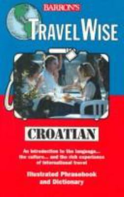 Travelwise: Croatian [With Croatian Phrase Cassette] 9780764170935