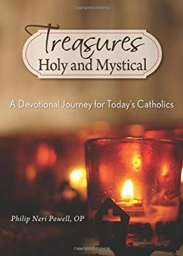 Treasures Holy and Mystical: A Devotional Journey for Today's Catholics 9780764819131