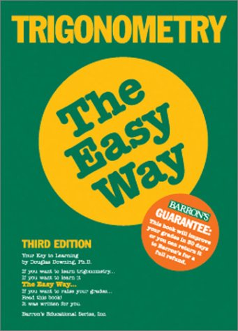 Trigonometry the Easy Way Trigonometry the Easy Way 9780764113604