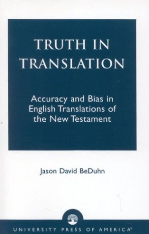 Truth in Translation: Accuracy and Bias in English Translations of the New Testament 9780761825562