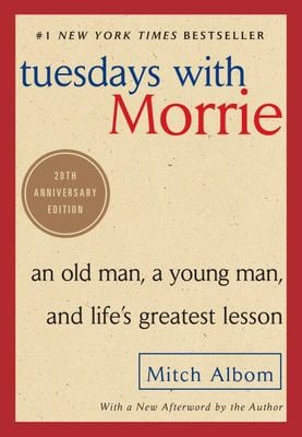Tuesdays with Morrie: An Old Man, a Young Man, and Life's Greatest Lesson 9780767905923