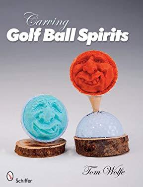 Carving Golf Ball Spirits 9780764331480