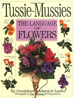 Tussie-Mussies: The Language of Flowers 9780761120667