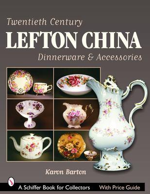 Twentieth Century Lefton China Dinnerware & Accessories 9780764322815