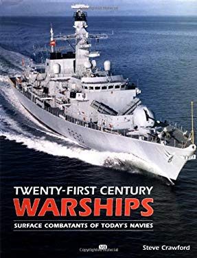 Twenty-First Century Warships: Surface Combatants of Today's Navies 9780760314081